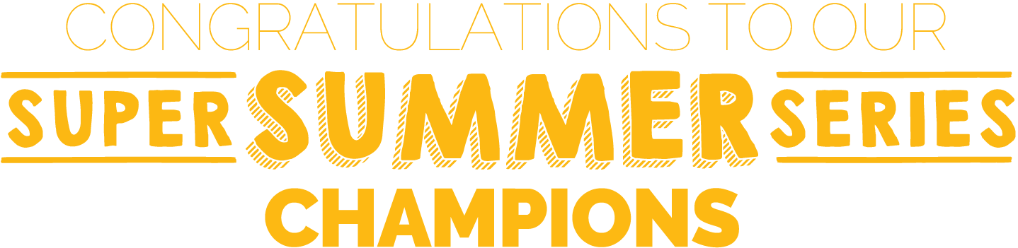 Congratulations to our Super Summer Series champions!
